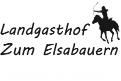 Landgasthof Zum Elsabauern - Schöina wia Dahoim!